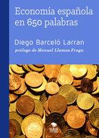 Economía española en 650 palabras - Diego Barceló Larran