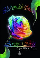 El reino de la rosa - Edgar Gibran Gomez Hernandez