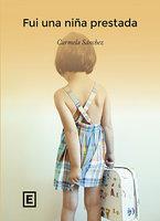 Fui una niña prestada - Carmela Sánchez