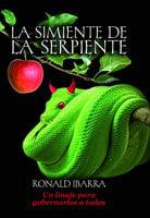 La simiente de la serpiente - Ronald Ibarra