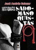 Historias sadomasoquistas - José Andrés Salazar