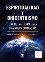 Espiritualidad y biocentrismo - Iván Rodríguez,Alberto Terrer