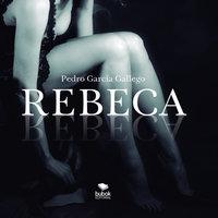 Rebeca - Pedro García Gallego