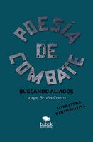 Poesía de combate - Jorge Javier Bruña Couto