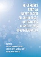 Reflexiones para la investigación en salud desde los estudios cuantitativos observacionales - Héctor Javier Sánchez Pérez, Miguel Martín Mateo, Natalia Romero Sandoval