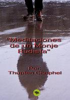 Meditaciones de un monje budista - Thupten Chophel