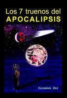 Los 7 truenos del Apocalipsis - Germinis Dei