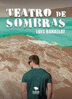 Teatro de sombras - Luis Barallat