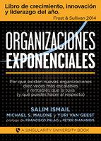Organizaciones Exponenciales - Michael S. Malone, Salim Ismail, Yuri Van Geest