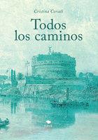 Todos los caminos - Cristina Corsali