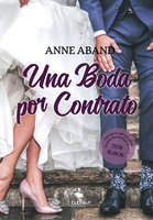 Una boda por contrato - Anne Aband