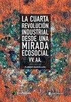 La cuarta revolución industrial desde una mirada ecosocial - Varios Autores