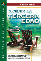 Viviendo la tercera edad - R. Esteban Montilla