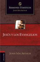 Sermones temáticos sobre Jesús y los Evangelios - John MacArthur