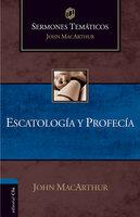 Sermones temáticos sobre escatología y profecía - John MacArthur