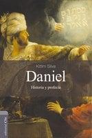 Daniel: Historia y Profecía - Kittim Silva
