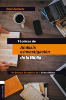 Técnicas de análisis e investigación de la Biblia - Raúl Zaldívar