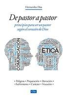 De pastor a pastor: Principios para ser un pastor según el corazón de Dios - Hernandes Dias Lopes