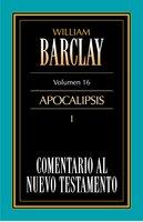 Comentario al Nuevo Testamento Vol. 16 - William Barclay