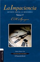 La Impaciencia - Charles Haddon Spurgeon