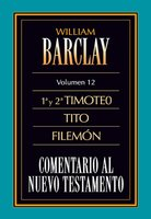 Comentario al Nuevo Testamento Vol. 12 - William Barclay