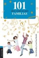 101 ideas creativas para familias - David Merkh, Carol Sue Merkh