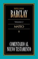 Comentario al Nuevo Testamento Vol. 02 - William Barclay