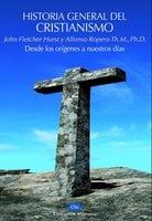 Historia general del Cristianismo - Alfonso Ropero