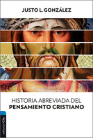 Historia abreviada del pensamiento cristiano - Justo L. González