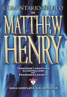Comentario Bíblico Matthew Henry - Matthew Henry
