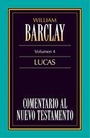 Comentario al Nuevo Testamento Vol. 4 - William Barclay