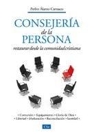 Consejería de la persona: Restaurar desde la comunidad cristiana - Pedro Álamo Carrasco