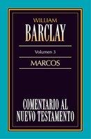Comentario al Nuevo Testamento Vol. 3 - William Barclay