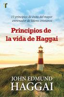 Principios de la vida de Haggai - John Edmund Haggai