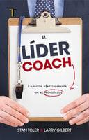 El líder coach - Stan Toler, Larry Gilbert