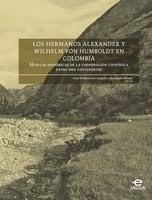 Los hermanos Alexander y Wilhelm von Humboldt en Colombia - Sven Werkmeister