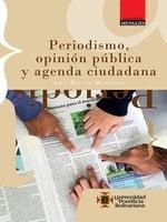 Periodismo, opinión pública y agenda ciudadana - Ana María Miralles