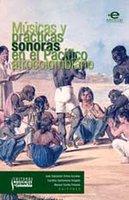 Músicas y prácticas en el pacífico afrocolombiano - Varios Autores