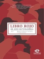 Libro rojo de aves de Colombia - Varios Autores