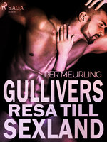 Gullivers resa till sexland - Per Meurling