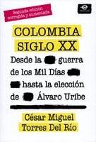 Colombia siglo XX - Torres Del Río César Miguel