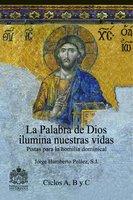La Palabra de Dios ilumina nuestras vidas - Jorge Humberto Peláez Piedrahita S.J.