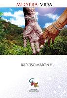 Mi otra vida - Narciso Martín