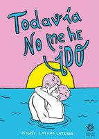 Todavía no me he ido - Ismael Lozano Latorre