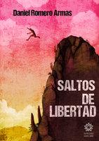 Saltos de Libertad - Daniel Romero Armas