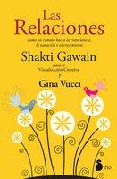 Las relaciones - Shakti Gawain, Gina Vucci