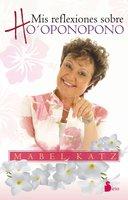 Mis reflexiones sobre Ho'oponopono - Mabel Katz