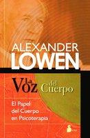 La voz del cuerpo - Alexander Lowen
