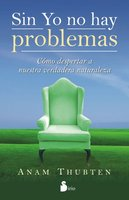 Sin yo no hay problemas - Anam Thubten