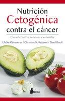 Nutrición cetogénica contra el cáncer - Ulrike Kämmerer, Christina Schlatterer, Gerd Knoll
